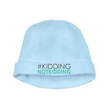 Kidding Not Kidding - #kiddingnotkidding baby hat