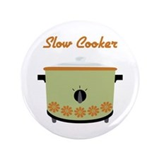 "Slow Cooker 3.5"" Button"