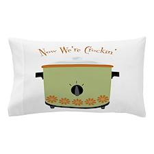Now Were Crockin Pillow Case
