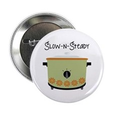 """Slow-N-Steady 2.25"""" Button"""