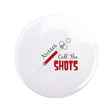 "Nurses Call The SHOTS 3.5"" Button (100 pack)"