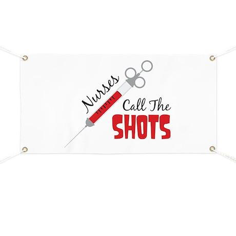 Nurses Call The SHOTS Banner by Hopscotch13
