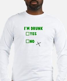 I'm Drunk Yes No Long Sleeve T-Shirt