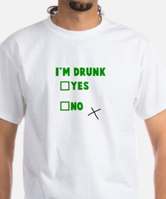 I'm Drunk Yes No Shirt