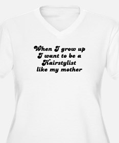 Hairstylist like my mother T-Shirt