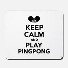 Keep calm and play Ping Pong Mousepad