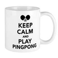 Keep calm and play Ping Pong Mug