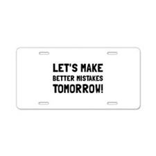 Better Mistakes Aluminum License Plate