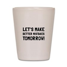 Better Mistakes Shot Glass