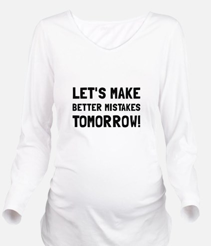 Better Mistakes Long Sleeve Maternity T-Shirt