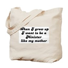 Minister like my mother Tote Bag