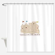Castle On The Beach Shower Curtain