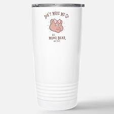 Don't Make Me Travel Mug