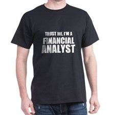 Trust Me, Im A Financial Analyst T-Shirt