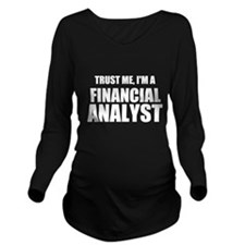 Trust Me, Im A Financial Analyst Long Sleeve Mater