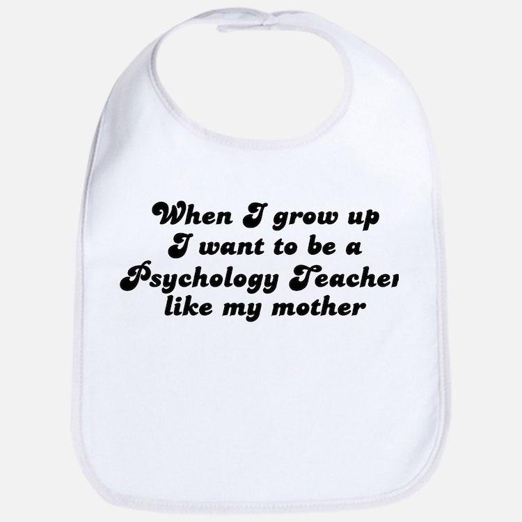 Psychology Teacher like my mo Bib