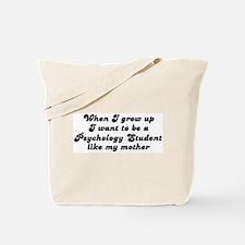 Psychology Student like my mo Tote Bag