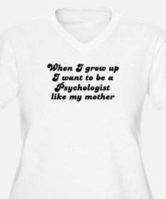 Psychologist like my mother T-Shirt