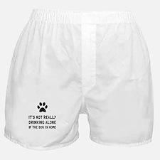 Drinking Alone Dog Boxer Shorts