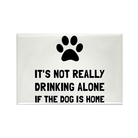 Drinking Alone Dog Magnets