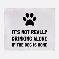 Drinking Alone Dog Throw Blanket