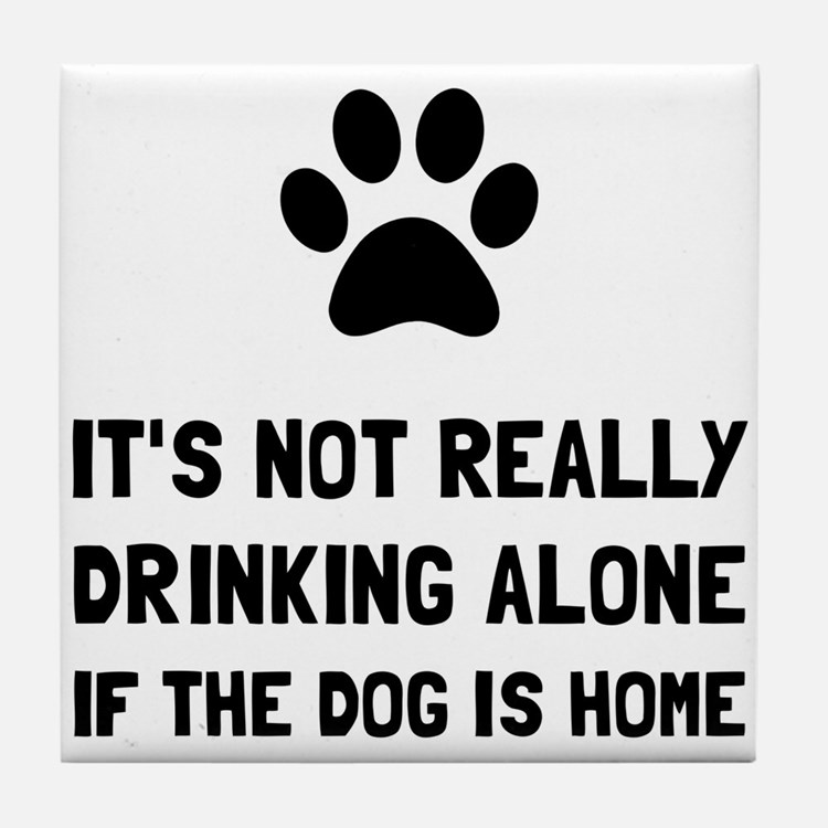 Drinking Alone Dog Tile Coaster