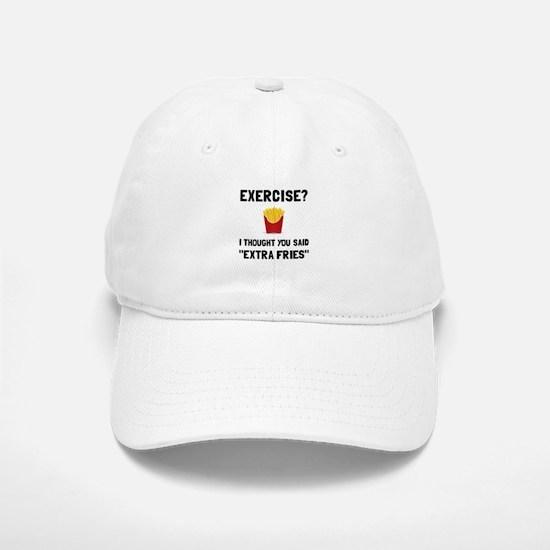 Exercise Extra Fries Baseball Baseball Baseball Cap