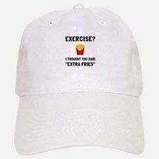 Exercise Extra Fries Baseball Cap