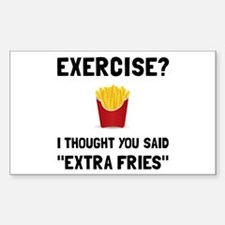 Exercise Extra Fries Decal
