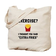 Exercise Extra Fries Tote Bag