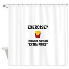 Exercise Extra Fries Shower Curtain