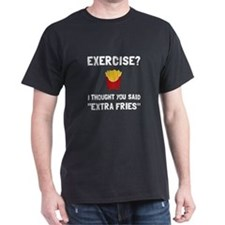 Exercise Extra Fries T-Shirt