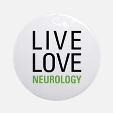 Live Love Neurology Ornament (Round)