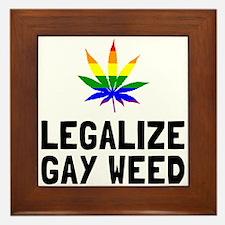 Legalize Gay Weed Framed Tile
