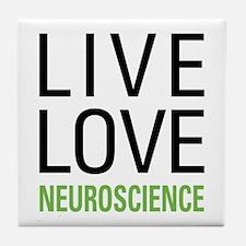 Live Love Neuroscience Tile Coaster