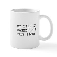 Life True Story Mugs
