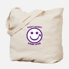 Dont Worry Drink Wine Tote Bag