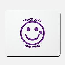 Peace Love And Wine Mousepad
