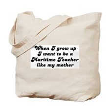 Maritime Teacher like my moth Tote Bag