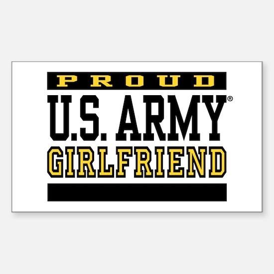 Proud U.S. Army Girlfriend Sticker (Rectangle)
