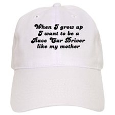 Race Car Driver like my mothe Baseball Cap