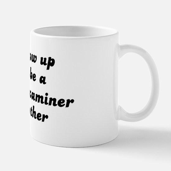 Polygraph Examiner like my mo Mug
