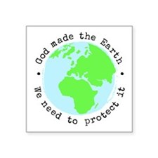 "Protect God's Earth Square Sticker 3"" x 3"""