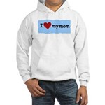 I LOVE MY MOM Hooded Sweatshirt