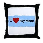 I LOVE MY MOM Throw Pillow
