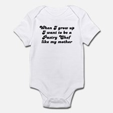Pastry Chef like my mother Infant Bodysuit