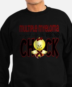 Multiple Myeloma Wrong Chick 1 Sweatshirt