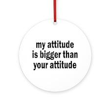 Big Attitude Ornament (Round)