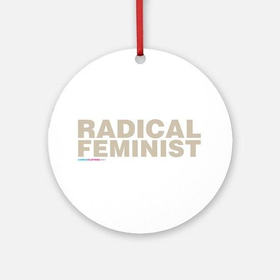 Radical Feminist Ornament (Round)
