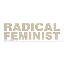 Radical Feminist Bumper Bumper Sticker